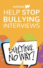 Help Stop Bullying! Interviews by Ambassadors