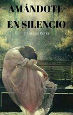 Amándote en silencio by _Griis_