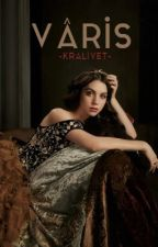VARİS -Kraliyet- by Mrs-Argent