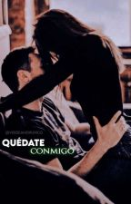 QUEDATE CONMIGO by Verdeamorunico