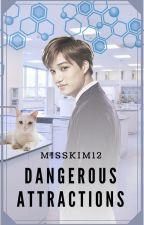 Dangerous Attractions by MissKim12