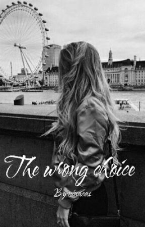 The Wrong Choice by ninacas