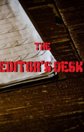 The Editor's Desk by The_Bard_Community