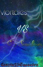 Semidioses vs Mortales  by Conyta25Saavedra