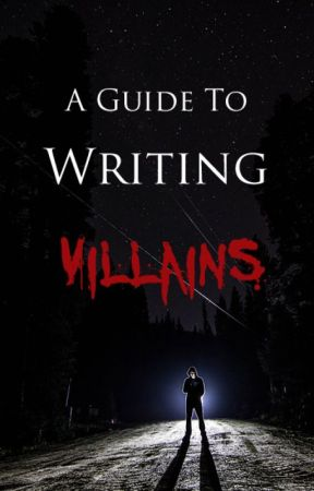 A Guide To Writing Villains by The_Bard_Community