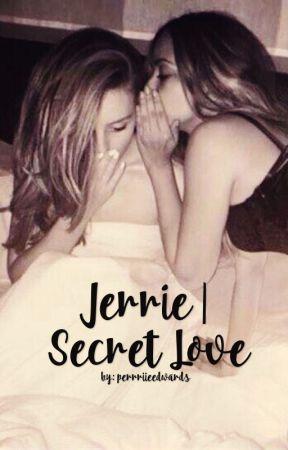 Jerrie | Secret Love  by perrriieedwards