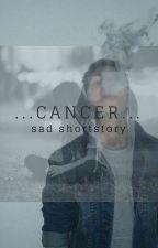 ...Cancer...[shortstory] by bestgirls007