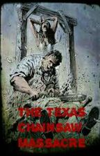 The Texas Chainsaw Massacre by Horrorofthewest