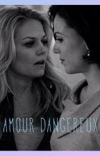 Un amour dangereux by Evilqueen32