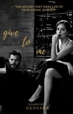 Give to me by GeovanaJackson
