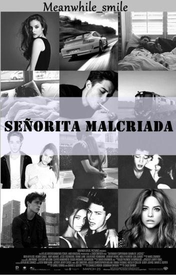 (+18) Señorita Malcriada. [ADAPTADA]