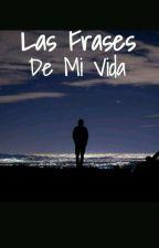 """""""Las Frases de mi Vida"""" by Angreidy"""