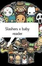 slashers x baby! reader by slasher_Fangirl