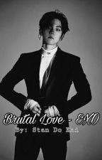 Brutal Love ~ EXO by StanDoKai