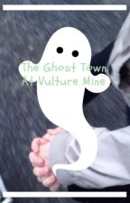 The Ghost Town At Vulture Mine (Shyan Fanfiction) by Forcimeter