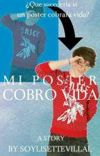 Mi Póster Cobró Vida © by SoyLisetteVillal