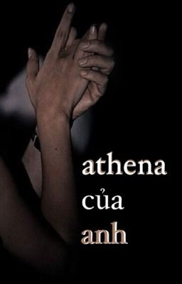 Đọc truyện Athena của anh.