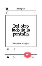 Del otro lado de la pantalla •Instagram• ~JP~ by Andrea_tinajero
