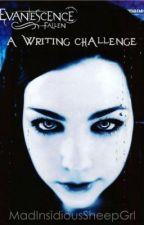 Fallen- An Evanescence writing challenge by MadInsidiousSheepGrl