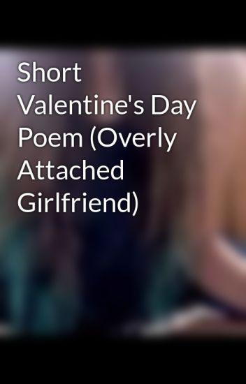 Short Valentine S Day Poem Overly Attached Girlfriend
