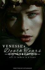 Venesse Death Tears(Complete) by Joyadesoy