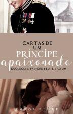 Cartas de um príncipe apaixonado | Livro Um by autorkarolblatt