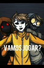 VAMOS JOGAR? (CONCLUÍDO) by Meio_termo