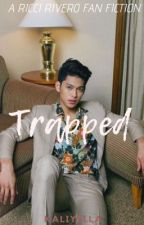 Trapped (A Ricci Rivero Fan fiction) •ON GOING• by NotYourProperty_