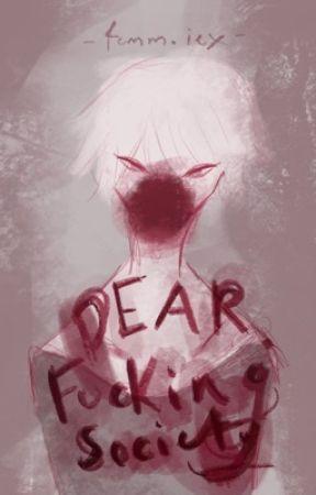 Dear Fucking Society by femmie-x