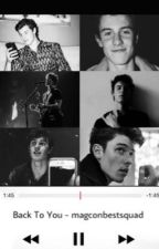 Back to you by magconbestsquad