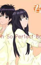 My Not Oh-So-Perfect-Boyfriend ♥ ( One Shot ) by CallMeBabyBoo