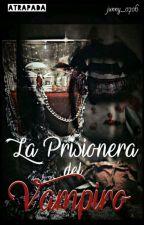 La prisionera del Vampiro by junny_0706