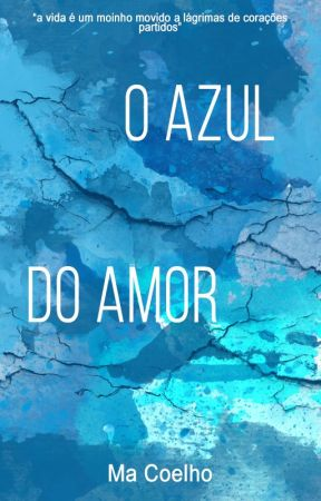 O Azul do Amor by macoelhuu
