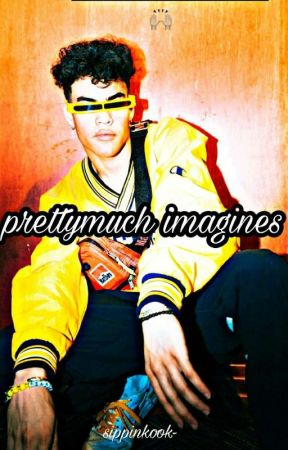 Imagines Book x PRETTYMUCH  by zamnhonoret
