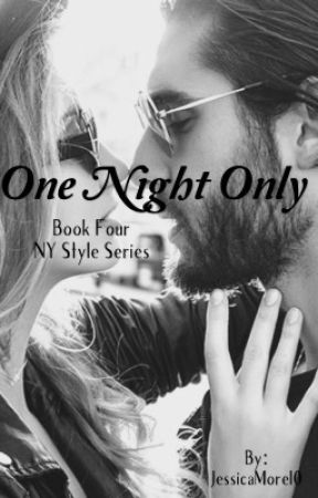 One Night Only |NY•4 ✅ by JessicaMorel0