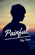 PAINFUL by Eky_Neltry