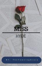 Miss Hyde by QueenInTheBlackCloak