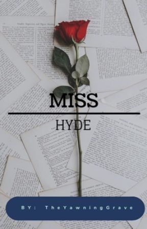 Miss Hyde by QueenInTheBlackCloak