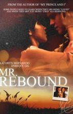 ♥ Mr.REBOUND ♥ (KathQuen) [Short Story] by msxdivine