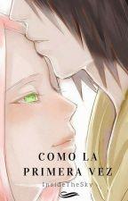 COMO LA PRIMERA VEZ / Sasusaku by InsideTheSky