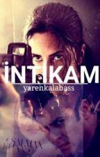 İNTİKAM by Nainayar