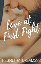 love at first fight by thegirlthatdreams33