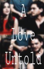 A Love Untold [ Clarke Harington] by riitsaah