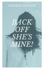 BACK OFF SHE'S MINE! by goddessgeremay