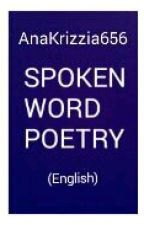 SPOKEN WORD POETRY (English) by AnaCastro656