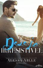 Desejo Perigoso | Vícios & Desejos 2 by AlessaAblle