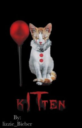 Pennywise's KITten (Pennywise x reader) by lizzie_Bieber