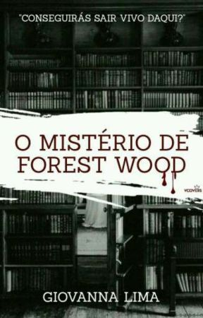 O Mistério De Forest Wood (EM BREVE) by madetoforget