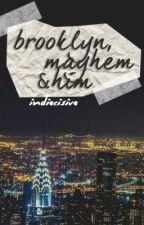 Brooklyn, Mayhem & Him (coming soon) by indiecisive