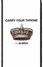 CARRY YOUR THRONE - brallon by aeroplanesinthesky